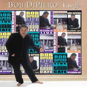 BOB DiPIERO - LAUGH