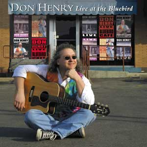 DON HENRY - LIVE AT THE BLUEBIRD CAFÉ