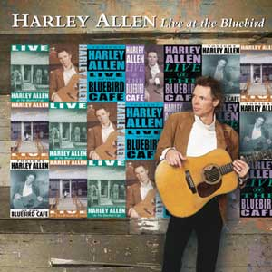 HARLEY ALLEN - LIVE AT THE BLUEBIRD CAFÉ