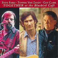 STEVE EARLE, TOWNES VAN ZANDT, AND GUY CLARK TOGETHER AT THE BLUEBIRD CAFÉ