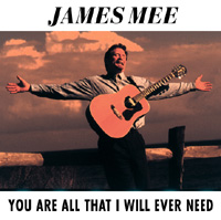 JAMES MEE - YOU ARE ALL THAT I WILL EVER NEED