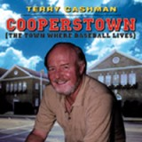 TERRY CASHMAN - COOPERSTOWN (The Town Where Baseball Lives)