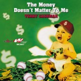 TERRY CASHMAN - THE MONEY DOESN'T MATTER TO ME