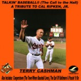 TERRY CASHMAN - TALKIN' BASEBALL®  (The Call  To The Hall) TRIBUTE TO CAL RIPKEN JR