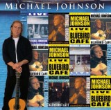 MICHAEL JOHNSON - LIVE AT THE BLUEBIRD CAFÉ